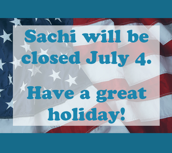 Sachi is closed for the 4th of July.