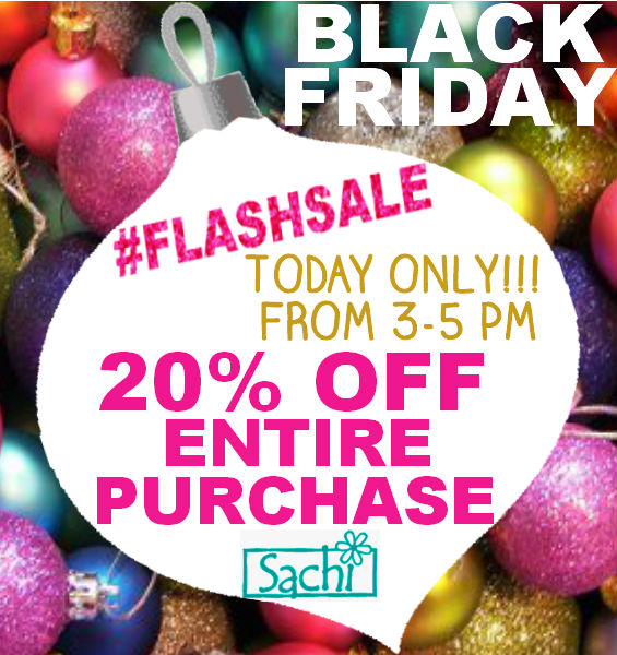 It's a Black Friday Flash Sale at Sachi!