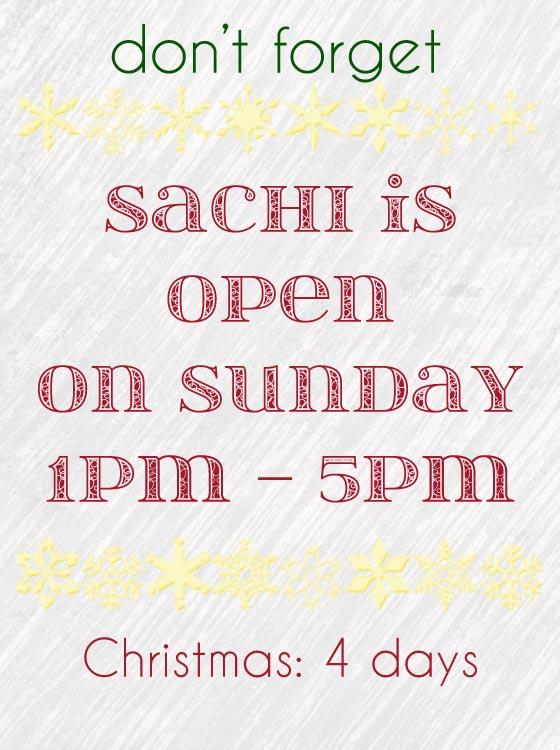 Sachi open on Sunday.