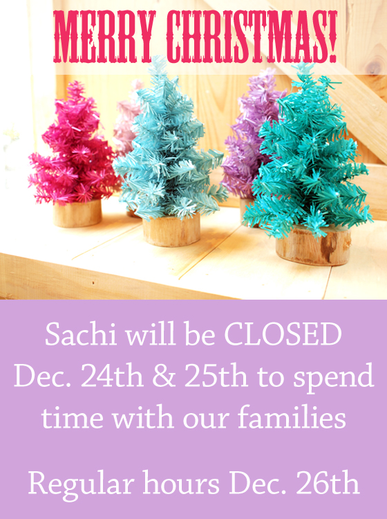Sachi is closed Christmas Eve and Christmas Day