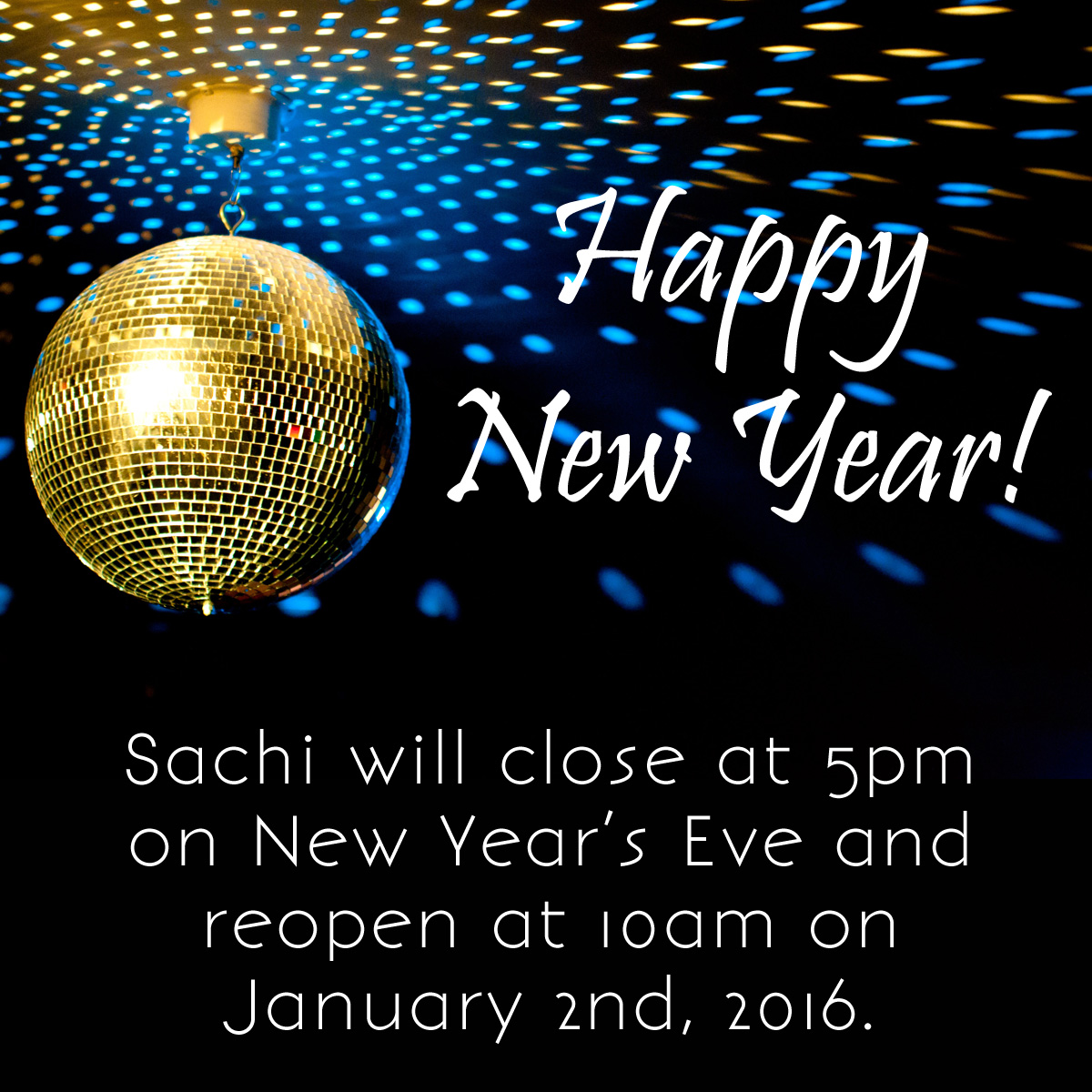 Sachi is closed on New Year's Day