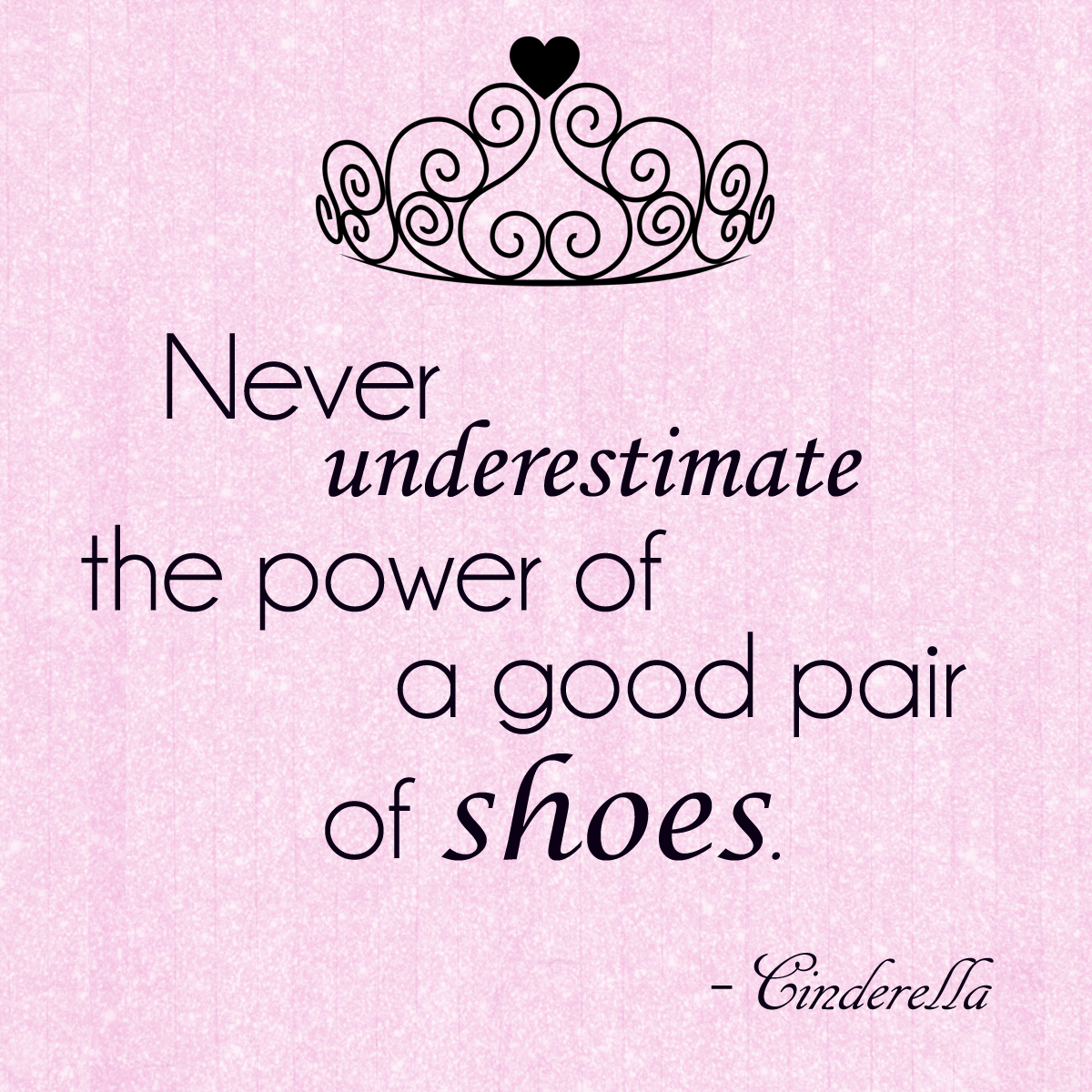 Cinderella knows about shoes.